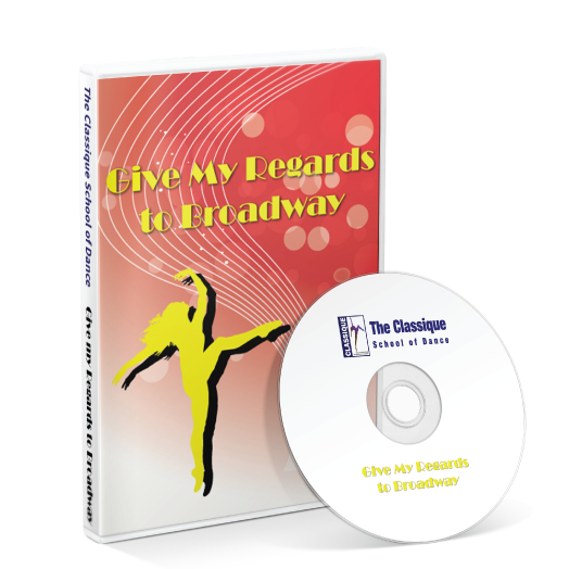 Classique School of Dance - Give my regards to broadway DVD