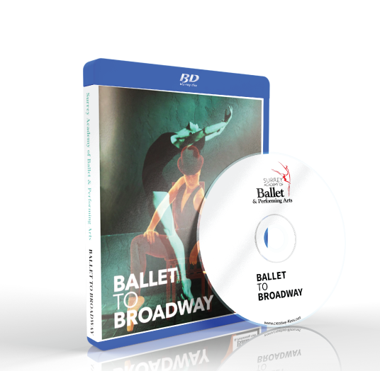 Surrey Academy of Ballet & Performing Arts - Ballet to Broadway Blu-ray