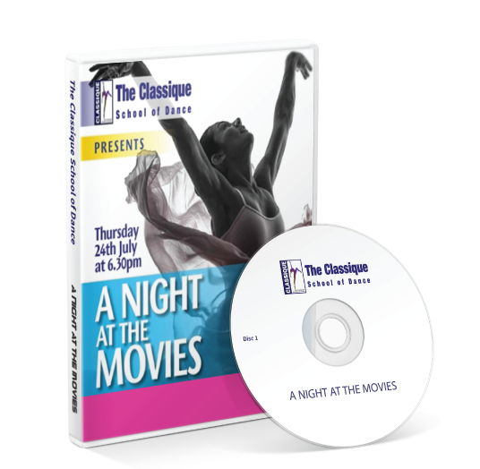 Classique School of Dance - A NIGHT AT THE MOVIES DVD